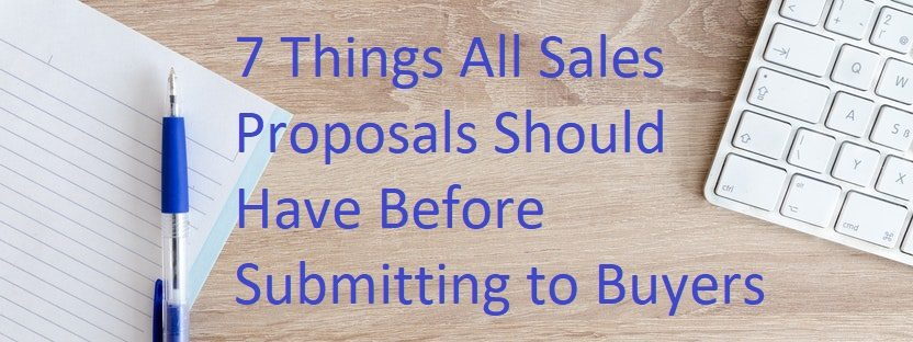 7 Things All Sales Proposals Should Have Before Submitting to Buyers
